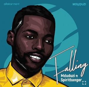 Mduduzi - Falling ft. Spiritbanger